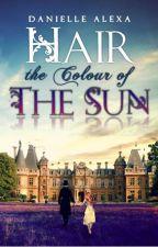 Hair the Colour of the Sun by DanielleAlexa