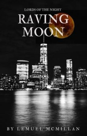 Raving Moon: Lords of the Night Book One by LemuelMcMillan