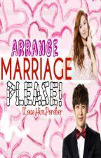 Arrange Marriage Please! by Heenjiyeoned