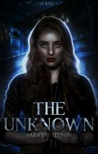 The Unknown by saramikaelson2017