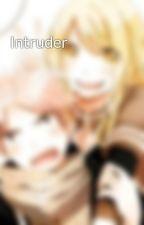 Intruder by LucyHeartfilia_FTF