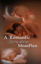 ෆ a romantic story about; meanplan ෆ by peakachupeem-