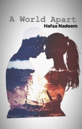 A world apart by HafsaNadeem003