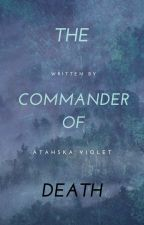 The Commander of Death (The New World, #1) by AtahskaViolet