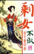 Thặng nữ bất thục - Ý Thiên Trọng (xuyên không, chủng điền văn, end) by tulip50