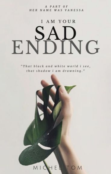 I Am Your Sad Ending