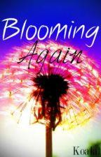 Blooming again by Koalatic
