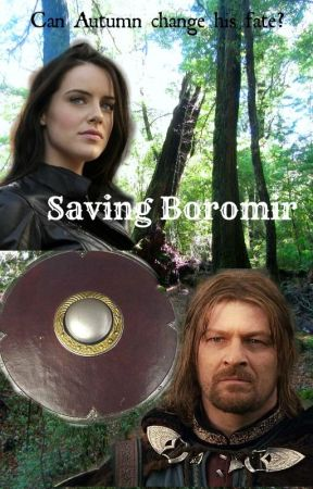 Saving Boromir (A LOTR fanfiction) by LexiB15