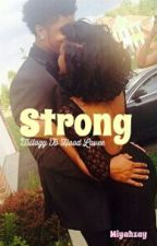 Strong (Trilogy to Hood Lovee) by Miyahbabyy