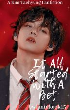 It All Started With A Bet (Kim Taehyung Fanfic) by bwiiminkook15