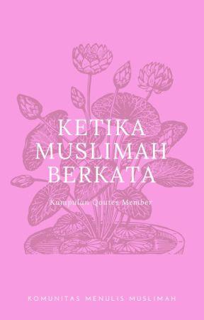 Ketika Muslimah Berkata by KMM_MenulisMuslimah