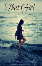 That girl... by Faithie_Cupcake