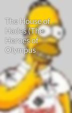The House of Hades (The Heroes of Olympus by SONOFAPOLLO