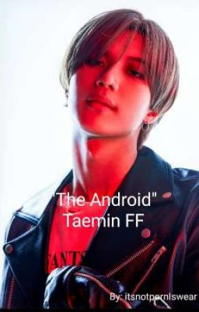 "Lee Taemin FF ""The Android' by ItsnotpornIswear"
