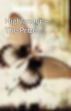 Highlander ~ The Prize by DebBrunell