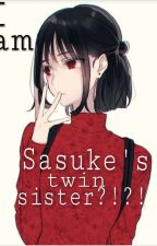 I am Sasuke's twin sister?!?! by LadyXenia843