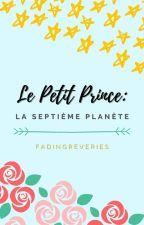 Le Petit Prince: La septième planète | ✓ by alexandramiraples