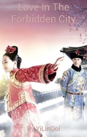 Love In The Forbidden City (Completed)  by YiLinOoi
