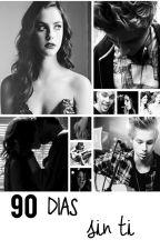 90 días sin ti ♥ {Book2 60 dias contigo} by xroohemsx