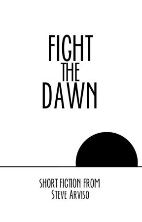 Fight the Dawn by AmoralCrackpot