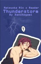 Thunderstorm - Matsuoka Rin x Reader by danchogami