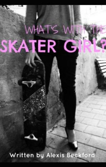 What's With the Skater Girl?