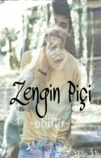 ZENGİN PİÇİ by eliifkr