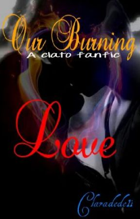 Our Burning Love-A Clato Love/Survival Story <3 by Summer___Rain