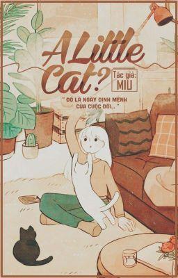 Đọc truyện A Little Cat ?...