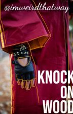 Knock on wood | Oliver Wood by imweirdthatway