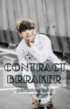 Contract Breaker (TaeJeong Fan-Fic) by Peromegiane