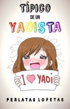 Tipico de un yaoista by PerlatasLofetas9229