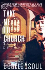 Take Me To Church (A John Lennon Story) by beatledsoul