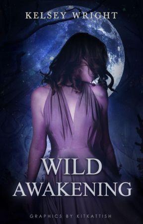 Wild Awakening by WarriorWriter