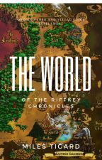 The World of the Riftkey Chronicles by MilesTigard