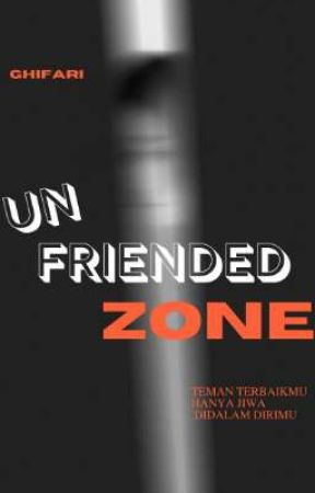 UNFRIENDED ZONE by FznGhifari