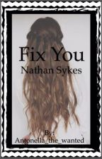 "Fix You ""Nathan y Tu"" by Antonella_the_wanted"