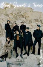 Blood Sweat & Tears [BTS x Reader] by No_Jams1104