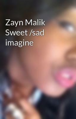 Zayn Malik Sweet /sad imagine