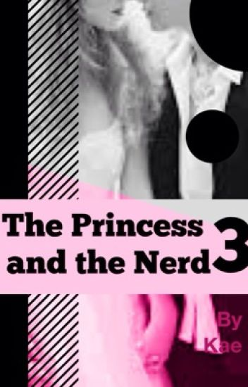 The Princess and the Nerd 3