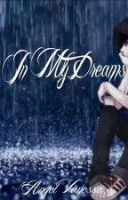In My Dreams by VeraLynnKay