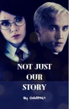 Not Just Our Story by OddPAL1