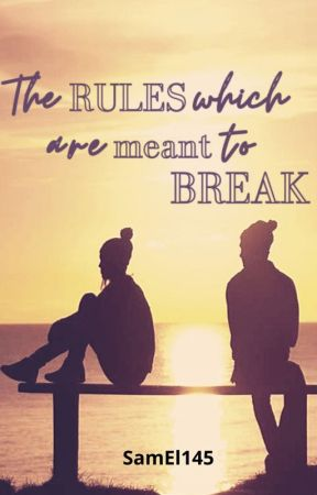 The rules which are meant to break by SamEl145