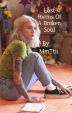 Lost Poems Of A Broken Soul  by MmTt11