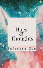 Hues & Thoughts  by SudEshna20