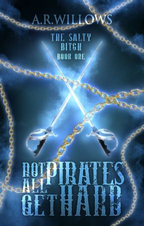 Not All Pirates Get Hard | | Book 1 by Forever_D_A