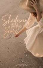 Shadowing the Days of Yore (NS #1) [ON-GOING] by nizhcaru