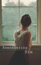Remembering Him by inkedviolet