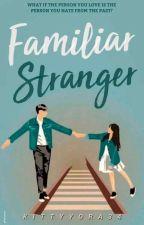 FAMILIAR STRANGER by kittyyora34