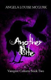 Another Bite - Vampire Cohorts Book 2 - Complete First Draft by ALMcGurk